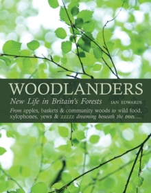 Woodlanders : New Life in Britain's Forests, Hardback