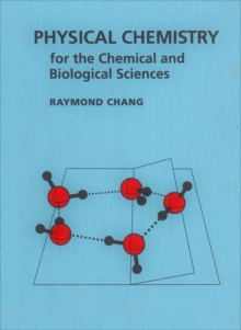 Physical Chemistry for the Chemical and Biological Sciences, Hardback Book