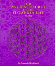 The Ancient Secret of the Flower of Life : v. 1, Paperback
