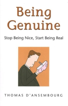 Being Genuine : Stop Being Nice, Start Being Real, Paperback