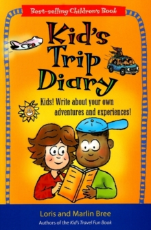 Kid's Trip Diary : Kids! Write About Your Own Adventures and Experiences!, Paperback