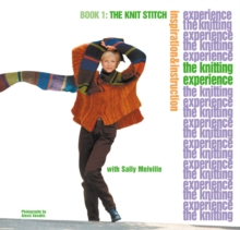 The Knitting Experience : The Knit Stitch The Knit Stitch Book 1, Paperback