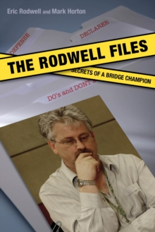 The Rodwell Files : The Secrets of a World Bridge Champion, Paperback
