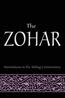 The Zohar : Annotations to the Ashlag Commentary, Hardback