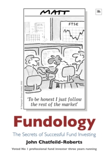 Fundology : The secrets of successful fund investing, Hardback