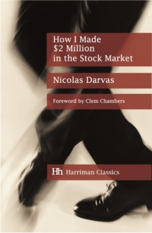How I Made $2 Million in the Stock Market : The Darvas System for Stock Market Profits, Hardback