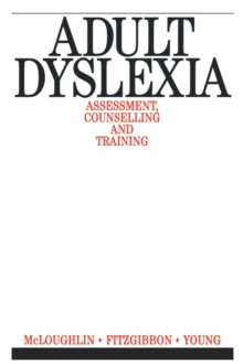 Adult Dyslexia : Assessment, Counselling and Training, Paperback