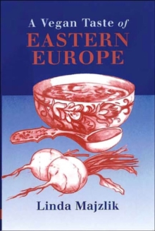 A Vegan Taste of Eastern Europe, Paperback