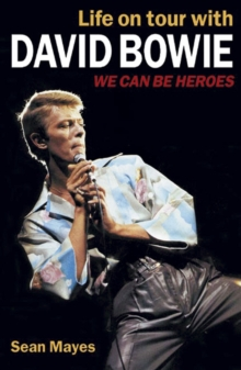 We Can be Heroes : Life on Tour with David Bowie, Paperback Book