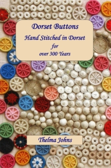Dorset Buttons, Handstitched in Dorset for Over 300 Years, Paperback
