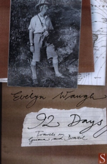 Ninety-two Days : A Journey in Guiana and Brazil, 1932, Paperback Book