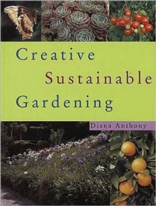 Creative Sustainable Gardening, Paperback Book
