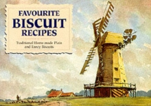 Favourite Biscuit Recipes : Traditional Home-Made Plain and Fancy Biscuits, Paperback Book