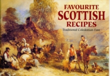 Favourite Scottish Recipes : Traditional Caledonian Fare, Paperback Book