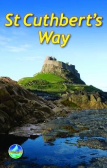 St Cuthbert's Way : From Melrose to Lindisfarne, Spiral bound