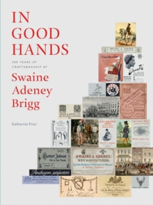 In Good Hands : 250 Years of Craftsmanship at Swaine Adeney Brigg, Hardback Book