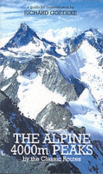 The Alpine 4000m Peaks by the Classic Routes : A Guide for Mountaineers, Paperback