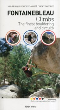 Fontainebleau Climbs : The Finest Bouldering and Circuits, Paperback Book