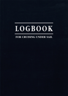 Logbook for Cruising Under Sail, Paperback