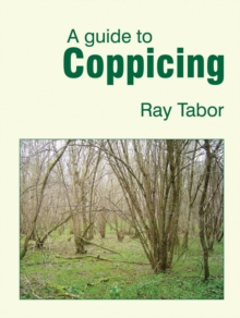 A Guide to Coppicing, Paperback Book