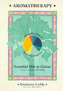 Aromatherapy : Essential Oils in Colour, Paperback