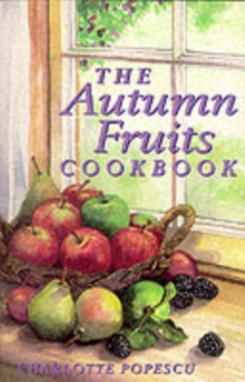 The Autumn Fruits Cookbook, Paperback