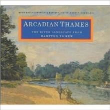 Arcadian Thames : The River Landscape from Hampton to Kew, Paperback