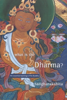 What is the Dharma? : The Essential Teachings of the Buddha, Paperback Book