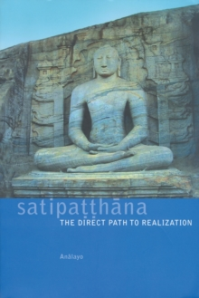 Satipatthana : The Direct Path to Realization, Paperback