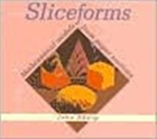 Sliceforms : Mathematical Models from Paper Sections, Paperback