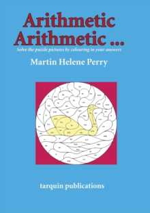 Arithmetic Arithmetic...Solve the Puzzle Pictures by Colouring in Your Answers, Paperback