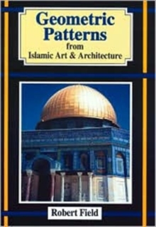 Geometric Patterns from Islamic Art and Architecture, Paperback Book
