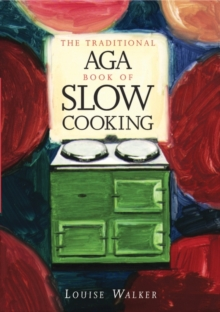 The Traditional Aga Book of Slow Cooking, Paperback