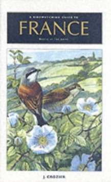 A Birdwatching Guide to France North of the Loire, Paperback