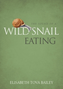 The Sound of a Wild Snail Eating, Hardback