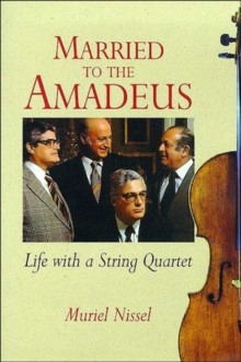 Married to the Amadeus : Life with a String Quartet, Paperback Book