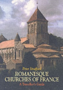 Romanesque Churches of France : A Traveller's Guide, Paperback