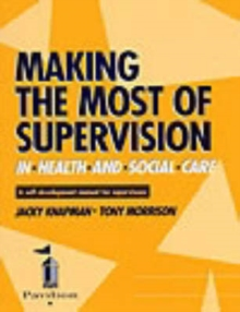 Making the Most of Supervision in Health and Social Care : A Self-development Manual for Supervisees, Spiral bound