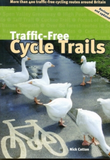 Traffic-free Cycle Trails : More Than 400 Traffic-free Cycling Routes Around Britain, Paperback