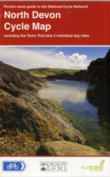 North Devon Cycle Map : Including the Tarka Trail Plus 4 Individual Day Rides, Sheet map, folded