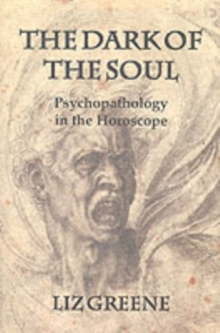 Dark of the Soul : Psychopathology in the Horoscope, Paperback