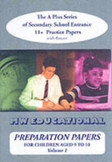Preparation Papers : The A Plus Series of Secondary School Entrance 11+ Practice Papers v. 1, Paperback