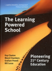 The Learning Powered School : Pioneering 21st Century Education, Paperback