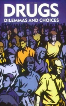 Drugs : Dilemmas and Choices, Paperback
