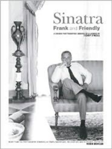 Sinatra : Frank and Friendly, Hardback