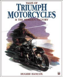 Tales of Triumph Motorcycles and the Meriden Factory, Paperback Book