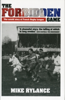 The Forbidden Game : The Untold Story of French Rugby League, Paperback