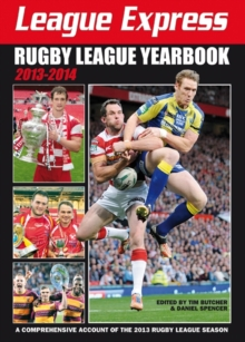League Express Rugby League Yearbook 2013-2014 : A Comprehensive Account of the 2013 Rugby League Season, Paperback