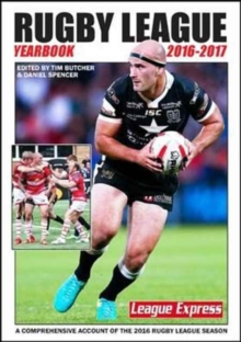 Rugby League Yearbook 2016-2017 : A Comprehensive Account of the 2016 Rugby League Season, Paperback