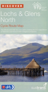 Lochs and Glens North - Sustrans Cycle Route Map : Sustrans Official Cycle Route Map and Information Covering the 217 Miles of National Cycle Network from Glasgow to Inverness, Sheet map, folded